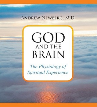 God and the Brain: The Physiology of Spiritual Experience