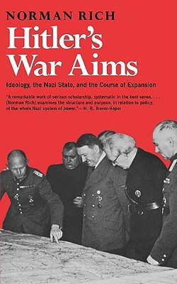 Hitler's War Aims: Ideology, the Nazi State, and the Course of Expansion (Hitler's War Aims #1)