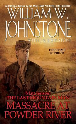 The Last Mountain Man, #7) -  by William W. Johnstone, J.A. Johnstone