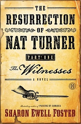 The Resurrection of Nat Turner, Part 1 by Sharon Ewell Foster