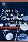 Security Education, Awareness and Training: Seat from Theory to Practice