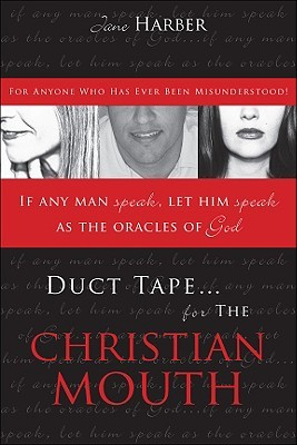 Duct Tape for the Christian Mouth by Jane Harber