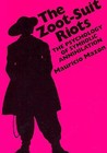 The Zoot-Suit Riots: The Psychology of Symbolic Annihilation