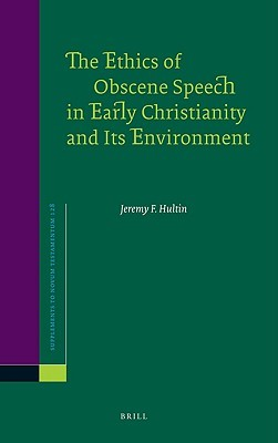 The Ethics Of Obscene Speech In Early Christianity And Its Environment (Supplements To Novum Testamentum)