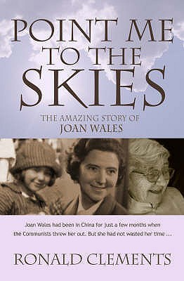 Point Me To The Skies: The Amazing Story Of Joan Wales