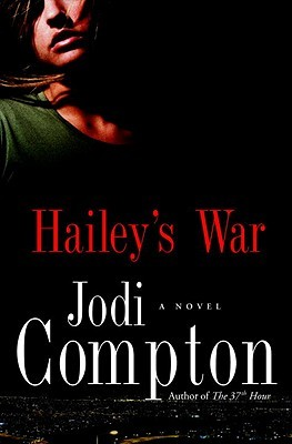 Hailey's War by Jodi Compton