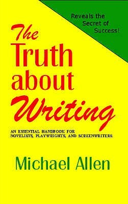 The Truth About Writing by Michael Allen