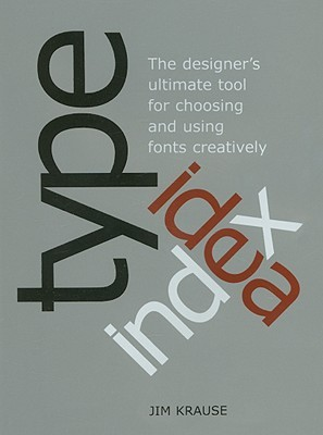 Type Idea Index by Jim Krause