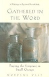 Gathered in the Word: Praying the Scripture in Small Groups