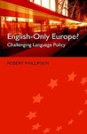 English-Only Europe?: Challenging Language Policy