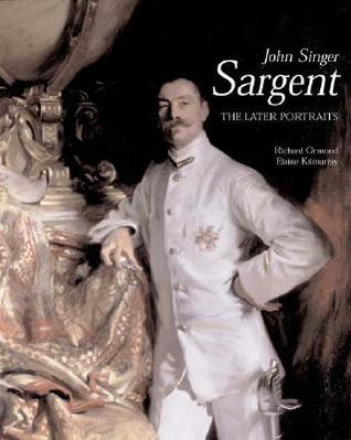 John Singer Sargent: The Later Portraits; Complete Paintings: Volume III