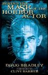 Behind the Mask of the Horror Actor by Doug Bradley