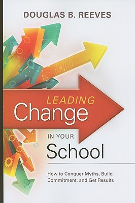Leading Change in Your School by Douglas B. Reeves