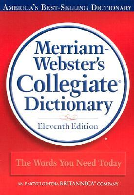 Merriam-Webster's Collegiate Dictionary by Merriam-Webster