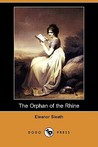 The Orphan of the Rhine by Eleanor Sleath