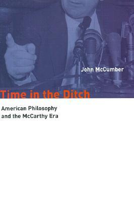 Time in the Ditch: American Philosophy and the McCarthy Era