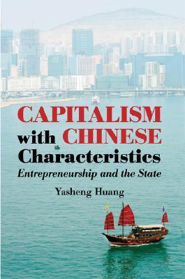 Capitalism with Chinese Characteristics by Yasheng Huang