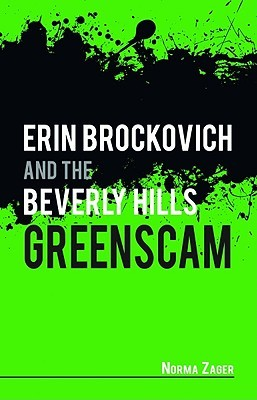 Erin Brockovich and the Beverly Hills Greenscam