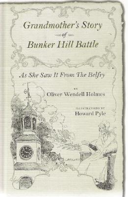 Grandmother's Story of Bunker Hill Battle: As She Saw It from the Belfry