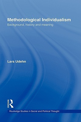 Methodological Individualism: Background, History and Meaning