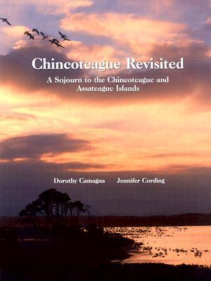 Chincoteague Revisited: A Sojourn to the Chincoteague and Assateague Islands