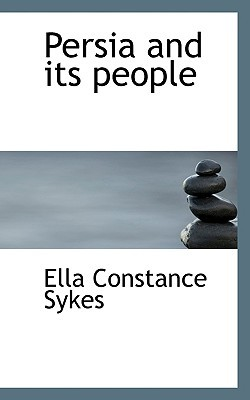 Persia and Its People by Ella C. Sykes