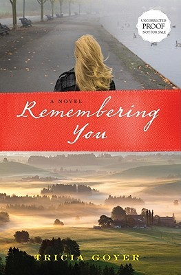 Remembering You by Tricia Goyer