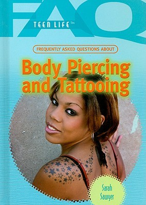 Frequently Asked Questions about Body Piercing and Tattooing