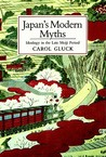 Japan's Modern Myths: Ideology in the Late Meiji Period