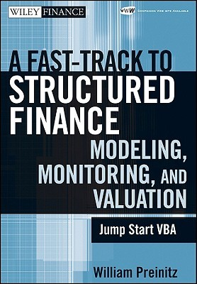 A Fast Track to Structured Finance Modeling, Monitoring and V... by William Preinitz