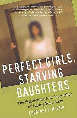 Perfect Girls, Starving Daughters by Courtney E. Martin
