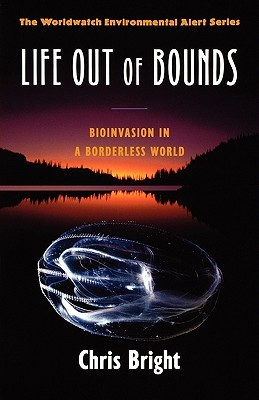 Life Out of Bounds: Bioinvasion in a Borderless World
