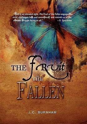 The Fruit of the Fallen by J.C. Burnham