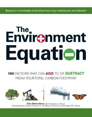 The Environment Equation: 100 Factors That Can Add to or Subract From Your Total Carbon Footprint