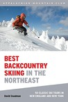 Best Backcountry Skiing in the Northeast: 50 Classic Ski Tours in New England and New York