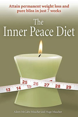 The Inner Peace Diet by Aileen McCabe-Maucher