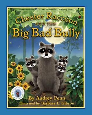 Chester Raccoon and the Big Bad Bully (Chester the Raccoon by Audrey Penn