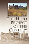 The Hero Project of the Century
