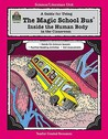 """A Guide for Using """"The Magic School Bus Inside the Human Body"""" in the Classroom"""