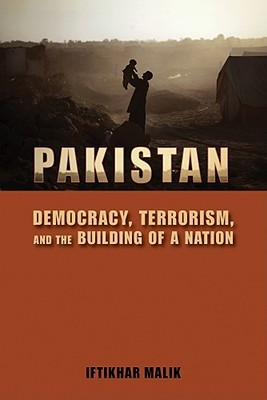Pakistan: Democracy, Terrorism, and the Building of a Nation