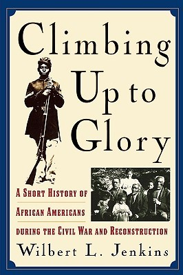 Climbing Up to Glory by Wilbert L. Jenkins