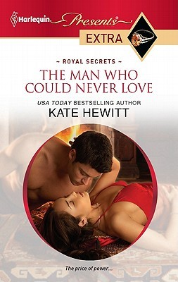 The Man Who Could Never Love by Kate Hewitt