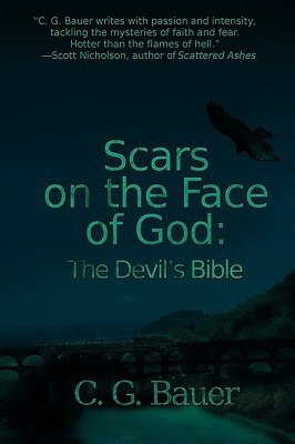 Scars on the Face of God by C.G. Bauer