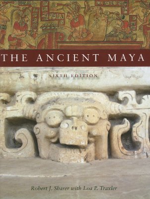 The Ancient Maya by Robert J. Sharer