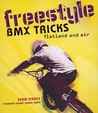 Freestyle BMX Tricks: Flatland and Air
