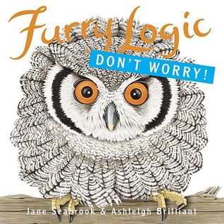 Furry Logic: Don't Worry!: Don't Worry!