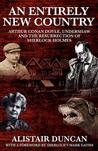 An Entirely New Country - Arthur Conan Doyle, Undershaw and t... by Alistair Duncan