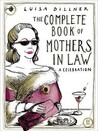 The Complete Book Of Mothers In Law: A Celebration