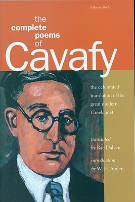 The Complete Poems by Constantinos P. Cavafis