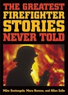 The Greatest Firefighter Stories Never Told